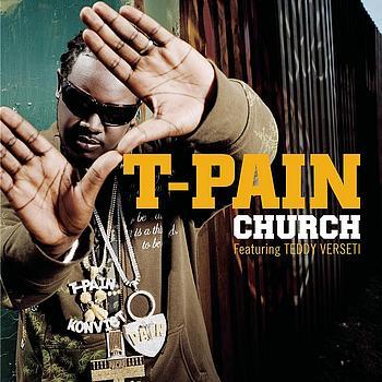 T-Pain featuring Teddy Verseti - Church