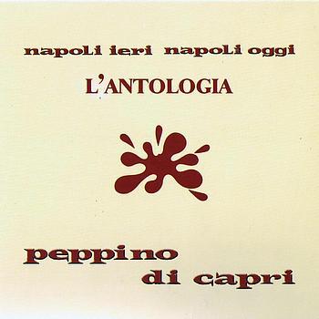 Peppino Di Capri - Napoli Ieri Napoli Oggi - L'Antologia