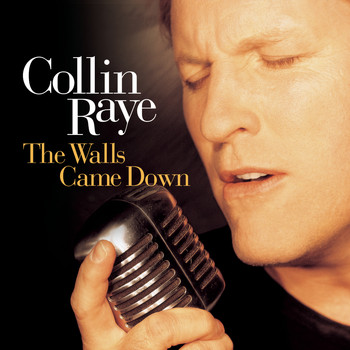 Collin Raye - The Walls Came Down