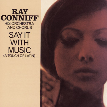 Ray Conniff & His Orchestra & Chorus - Say It With Music