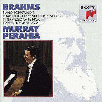 Murray Perahia - Brahms:  Sonata No. 3, Op. 5;  Rhapsodies, Op. 119, No. 4 & Op. 79, No. 1;  Intermezzo, Op. 76, No. 2;  Intermezzo, Op. 118, No. 6