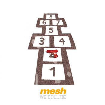 Mesh - We Collide
