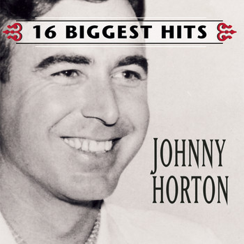 Johnny Horton - Johnny Horton - 16 Biggest Hits