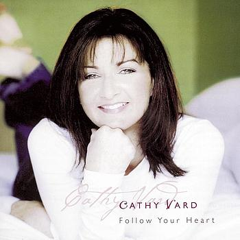Cathy Vard - Follow Your Heart