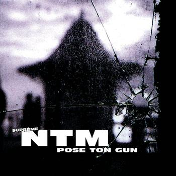 Suprême NTM - Pose Ton Gun