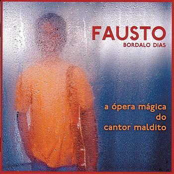 Fausto - A Ópera Mágica do Cantor Maldito
