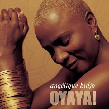 Angélique Kidjo - Oyaya !