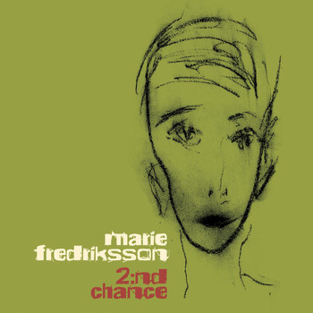 Marie Fredriksson - 2:nd Chance