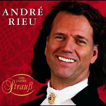 André Rieu - 100 Jahre Strauss