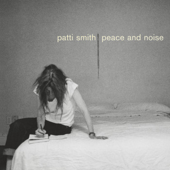 Patti Smith - Peace & Noise