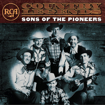 Sons Of The Pioneers - RCA Country Legends