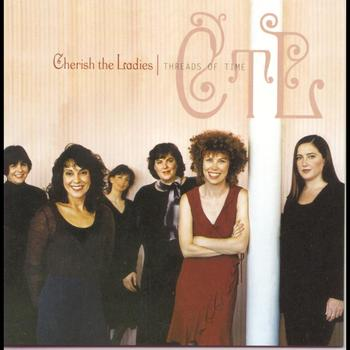 Cherish The Ladies - Threads Of Time