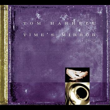 Tom Harrell - Time's Mirror