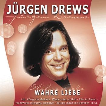 Jürgen Drews - Wahre Liebe