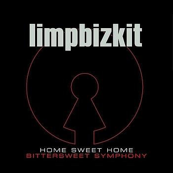 Limp Bizkit - Home Sweet Home/Bittersweet Symphony