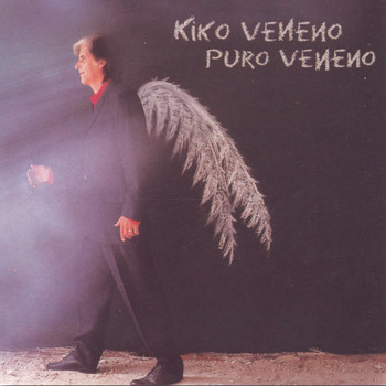 Kiko Veneno - Puro Veneno
