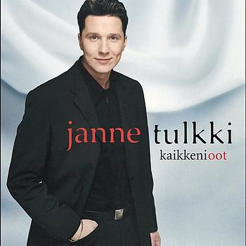 Janne Tulkki - Kaikkeni Oot