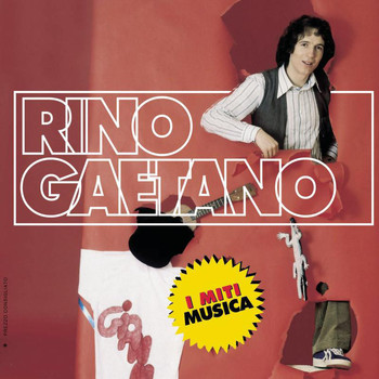 Rino Gaetano - Rino Gaetano - I Miti