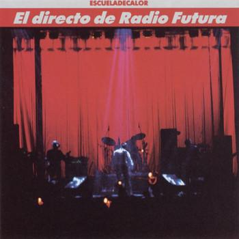 Radio Futura - El Directo De Radio Futura-La Escuela De Calor