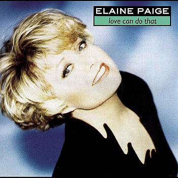 Elaine Paige - Love Can Do That