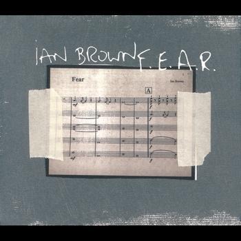 Ian Brown - F.E.A.R.