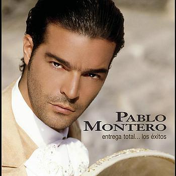 Pablo Montero - Entrega Total... Los Exitos