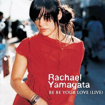 Rachael Yamagata - Be Be Your Love