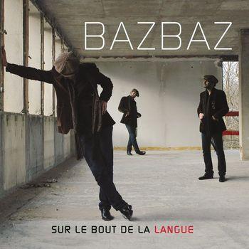 Camille Bazbaz - Sur Le Bout De La Langue