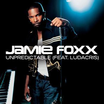 Jamie Foxx featuring Ludacris - Unpredictable