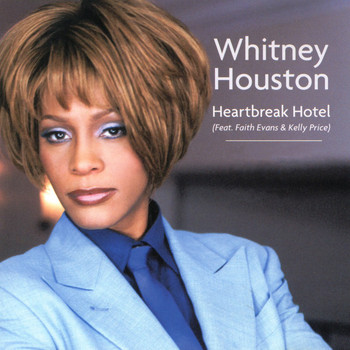 Whitney Houston feat. Faith Evans and Kelly Price - Dance Vault Mixes - Heartbreak Hotel