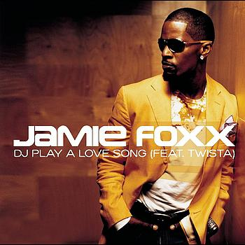 Jamie Foxx featuring Twista - DJ Play A Love Song
