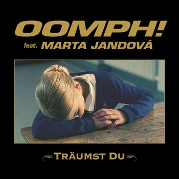 Oomph! feat. Marta Jandová - Träumst Du