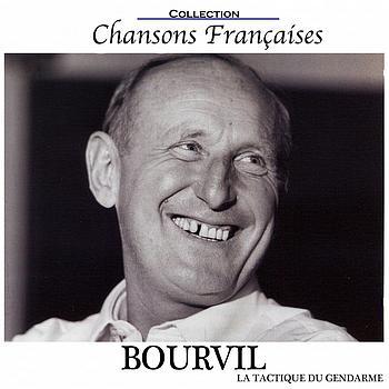 Bourvil - La tactique du gendarme (Collection chansons françaises)
