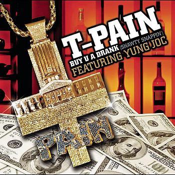 T-Pain - Buy U A Drank (Shawty Snappin')