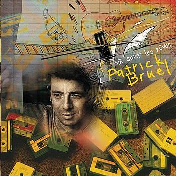 Patrick Bruel - Où Sont Les Rêves