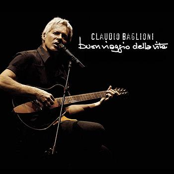 Claudio Baglioni - Buon Viaggio Della Vita