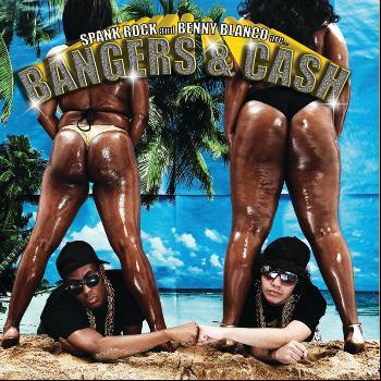 Spank Rock - Bangers & Cash