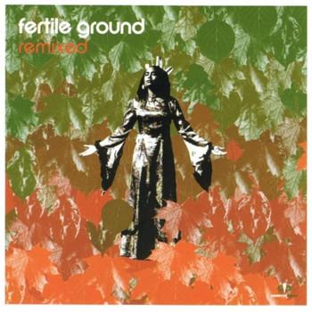 Fertile Ground - Remixed