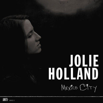 Jolie Holland - Mexico City