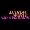 Marisa Monte - Não É Proibido