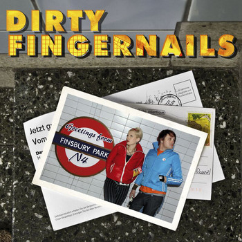 Dirty Fingernails - Greetings From Finsbury Park, N4