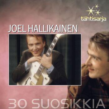 JOEL HALLIKAINEN - Tähtisarja - 30 Suosikkia