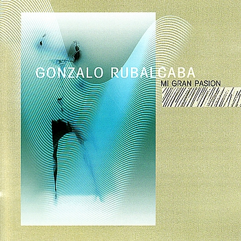 Gonzalo Rubalcaba - Mi Gran Pasion