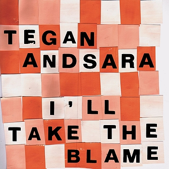 Tegan And Sara - I'll Take The Blame EP