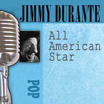 Jimmy Durante - All American Star