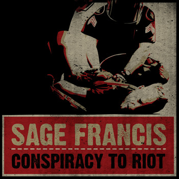 Sage Francis - Conspiracy To Riot