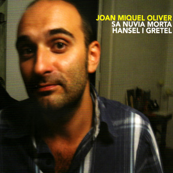 Joan Miquel Oliver - Sa Nuvia Morta Hansell I Gretel