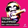 Trona - Bulletproof