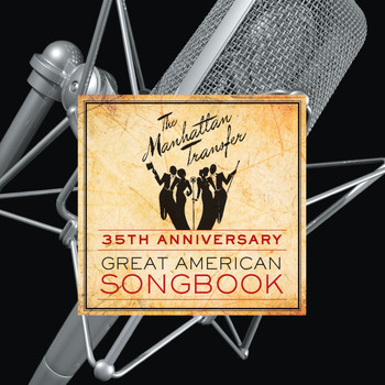 The Manhattan Transfer - 35th Anniversary: Great American Songbook