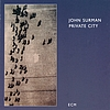 John Surman - Private City